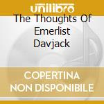 THE THOUGHTS OF EMERLIST DAVJACK cd musicale di NICE