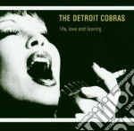 Detroit Cobras - Life Love And Leaving cd musicale di Cobras Detroit