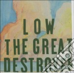 Low - The Great Destroyer cd musicale di LOW