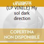 (LP VINILE) My sol dark direction lp vinile di Knight Suburban