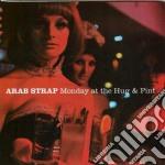 Arab Strap - Monday At The Hug & Pint cd musicale di Strap Arab