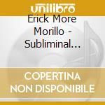 Erick More Morillo - Subliminal Winter Sessions cd musicale di AA.VV.