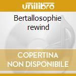 Bertallosophie rewind cd musicale