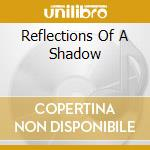 REFLECTIONS OF A SHADOW cd musicale di RAGE