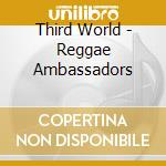 Reggae ambassadors cd musicale di World Third