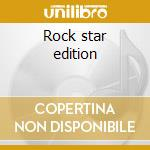 Rock star edition cd musicale