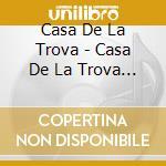 Casa De La Trova - Casa De La Trova La Serenata Picante cd musicale di CASA DE LA TROVA
