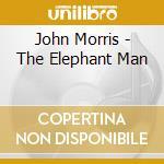John Morris - The Elephant Man cd musicale di O.S.T.
