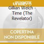 Time the revelator cd musicale di Gillian Welch