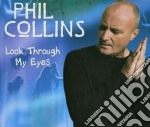 Phil Collins - Look Through My Eyes cd musicale di COLLINS PHIL