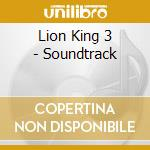 Lion King 3 - Soundtrack cd musicale di O.S.T.