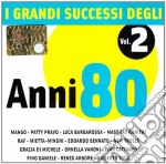 I Grandi Successi Degli Anni 80 Vol. 2 cd musicale di ARTISTI VARI