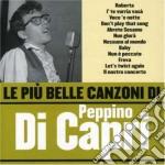 Peppino Di Capri - Le Piu' Belle Canzoni Di Peppino Di Capri cd musicale di Peppino Di capri
