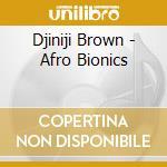AFRO BIONIC cd musicale di DJINJI BROWN