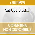 CUT UPS BRUCK... cd musicale di NICE UP! & JSTAR