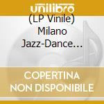 (LP VINILE) MILANO JAZZ DANCE COMBO                   lp vinile di MILANO JAZZ DANCE CO