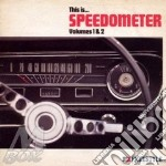 Speedometer - This Is Speedometer, Vol. 1 And 2 cd musicale di SPEEDOMETER