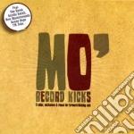 Mo' Record Kicks - Act 1 cd musicale di ARTISTI VARI