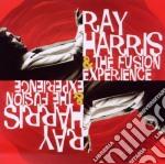 Ray Harris & The Fusion Experience - Ray Harris & The Fusion Experience cd musicale di Ray & the fu Harris