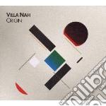 Villa Nah - Origin cd musicale di Nah Villa