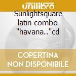 Sunlightsquare latin combo