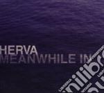 Herva - Meanwhile In Madlan cd musicale di Herva