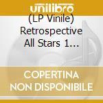 (LP VINILE) Retrospective all stars vol.1 3lp lp vinile di Artisti Vari