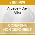Arpatle-the day after cd cd musicale di Arpatle