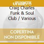 Craig Charles Funk & Soul Club cd musicale di Artisti Vari
