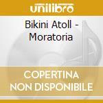 MORATORIA cd musicale di Atoll Bikini