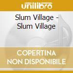 Slum Village - Slum Village cd musicale