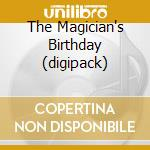 THE MAGICIAN'S BIRTHDAY  (DIGIPACK) cd musicale di URIAH HEEP