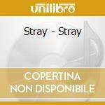 Stray - Stray cd musicale di Stray