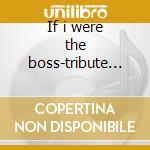 If i were the boss-tribute to springsteen cd musicale di Artisti Vari