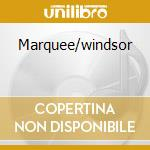 MARQUEE/WINDSOR cd musicale di VARIOUS
