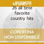 26 all time favorite country hits cd musicale