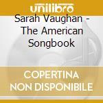 Sarah Vaughan - The American Songbook cd musicale