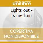 Lights out - ts medium cd musicale