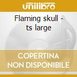 Flaming skull - ts large cd musicale
