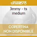 Jimmy - ts medium cd musicale