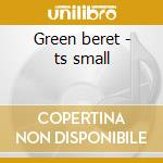 Green beret - ts small cd musicale