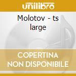 Molotov - ts large cd musicale