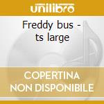 Freddy bus - ts large cd musicale