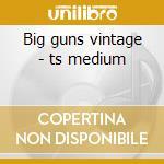 Big guns vintage - ts medium cd musicale
