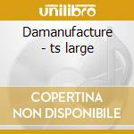 Damanufacture - ts large cd musicale