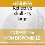 Reflective skull - ts large cd musicale