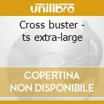 Cross buster - ts extra-large cd musicale