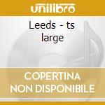 Leeds - ts large cd musicale
