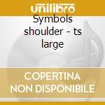 Symbols shoulder - ts large cd musicale