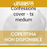 Confessions cover - ts medium cd musicale